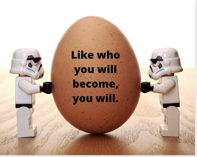 Two stormtroopers holding and egg that says like who you will become you will
